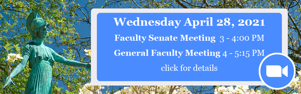 April 28 Faculty Senate and General Faculty Meetings